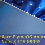 Come installare FlymeOS Android 5.1.1 sul Galaxy Note 3 LTE N9005